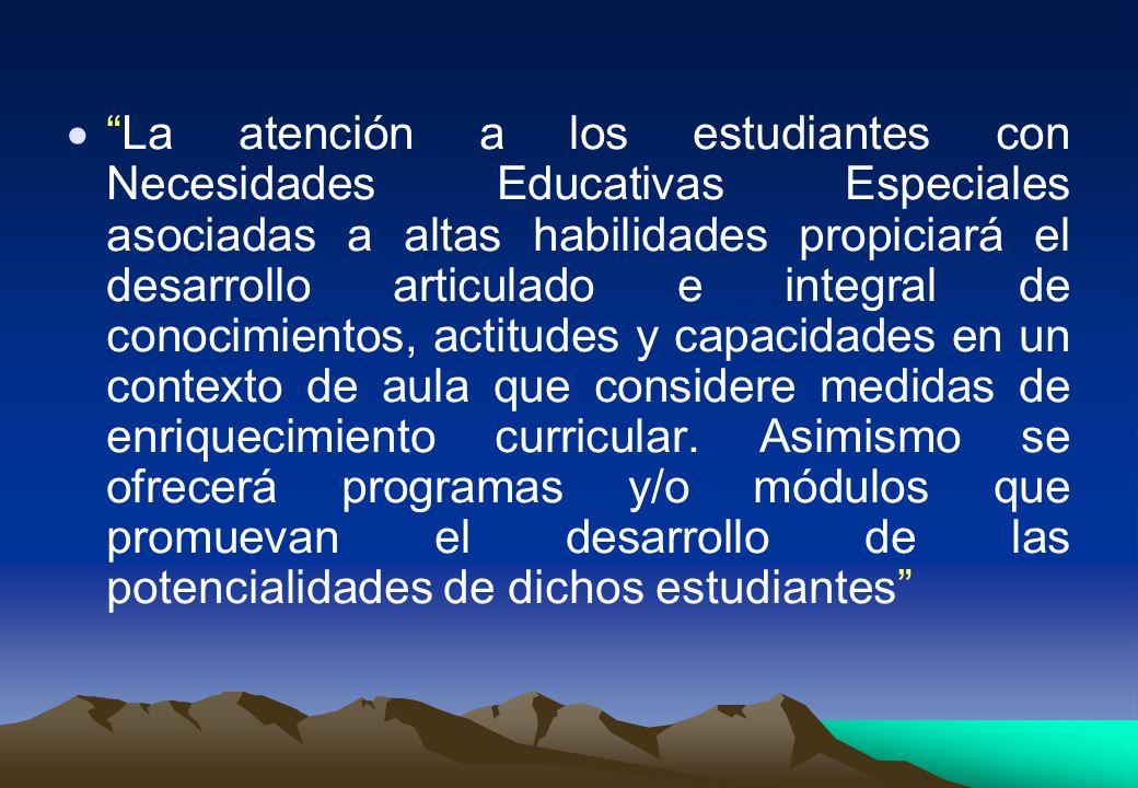 La atención a los estudiantes con Necesidades Educativas Especiales asociadas a altas habilidades propiciará el desarrollo articulado e integral de co