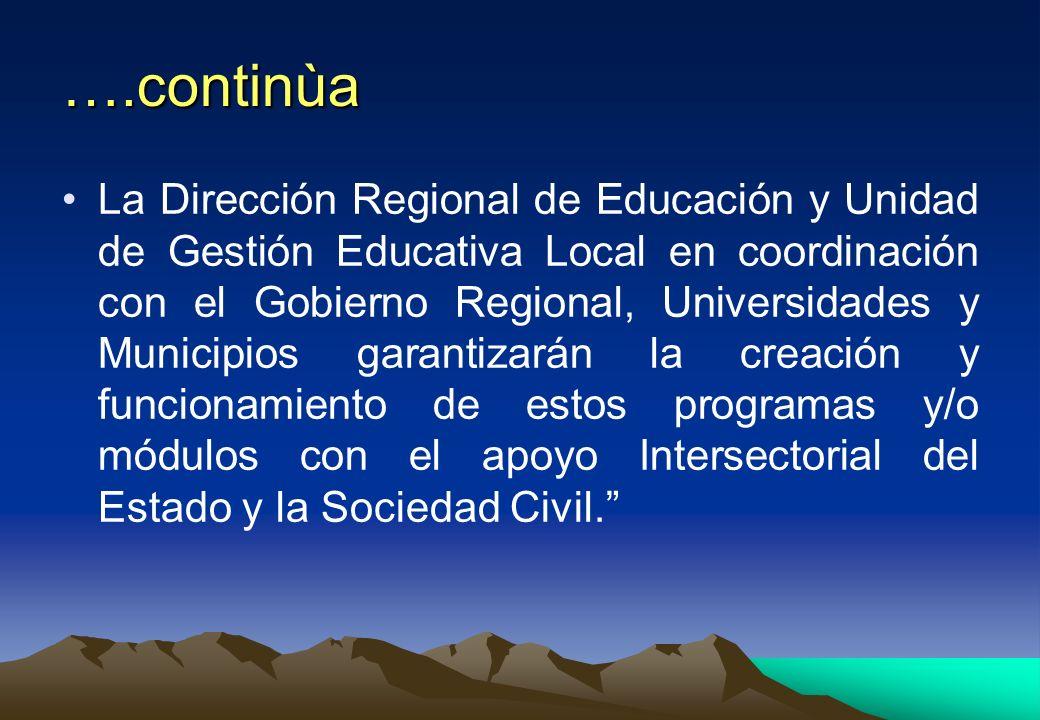 ….continùa La Dirección Regional de Educación y Unidad de Gestión Educativa Local en coordinación con el Gobierno Regional, Universidades y Municipios