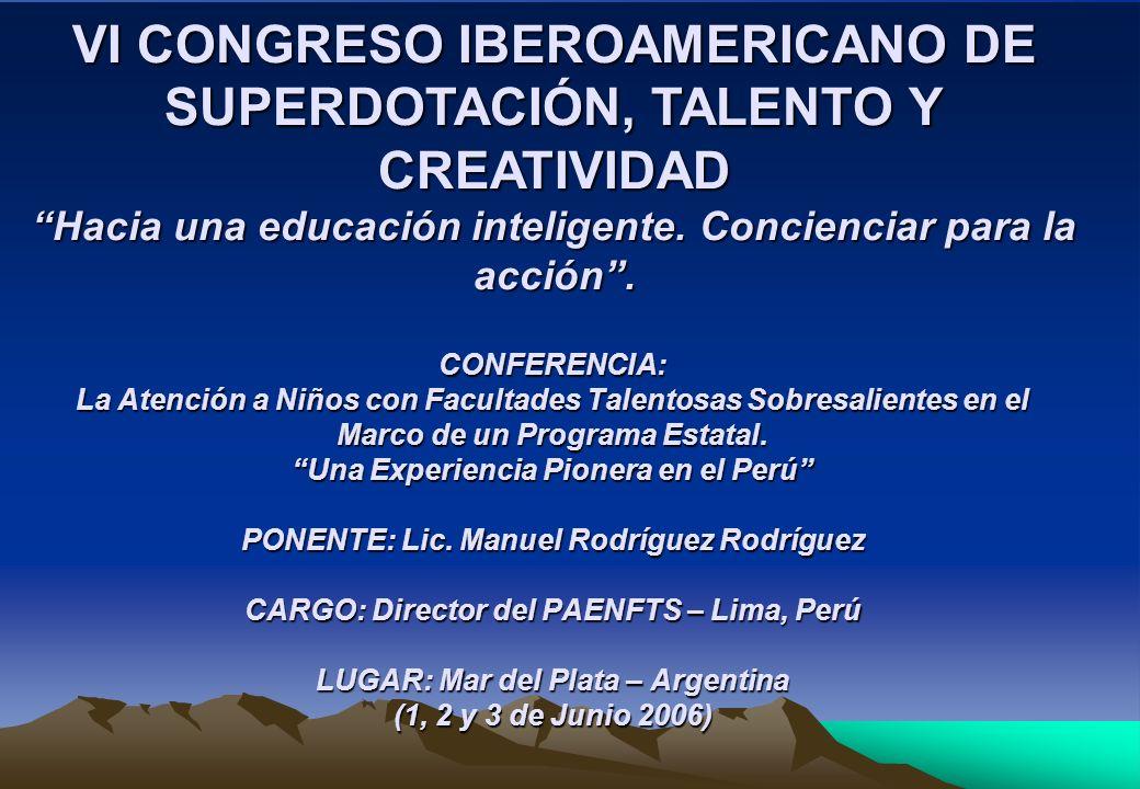 CONFERENCIA: La Atención a Niños con Facultades Talentosas Sobresalientes en el Marco de un Programa Estatal. Una Experiencia Pionera en el Perú PONEN