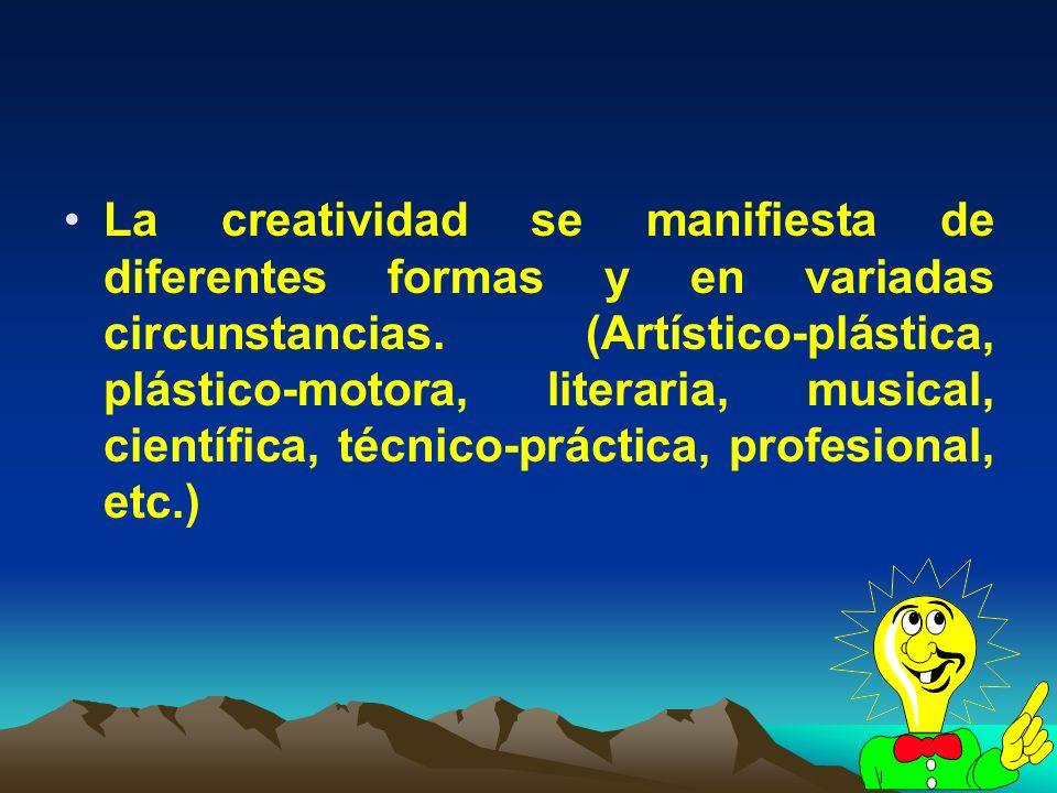 3 La creatividad se manifiesta de diferentes formas y en variadas circunstancias. (Artístico-plástica, plástico-motora, literaria, musical, científica