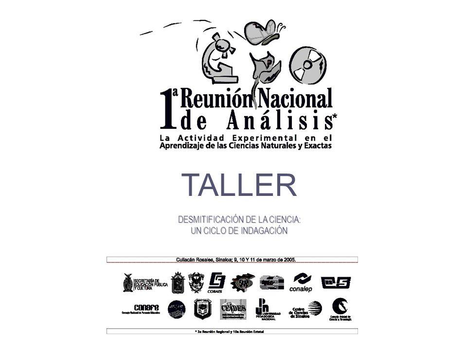 TALLER DESMITIFICACIÓN DE LA CIENCIA: UN CICLO DE INDAGACIÓN