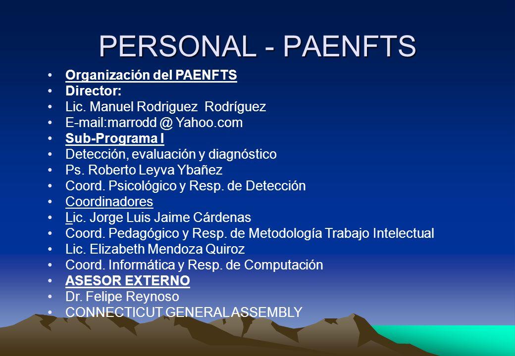 Organización del PAENFTS Director: Lic. Manuel Rodriguez Rodríguez E-mail:marrodd @ Yahoo.com Sub-Programa I Detección, evaluación y diagnóstico Ps. R
