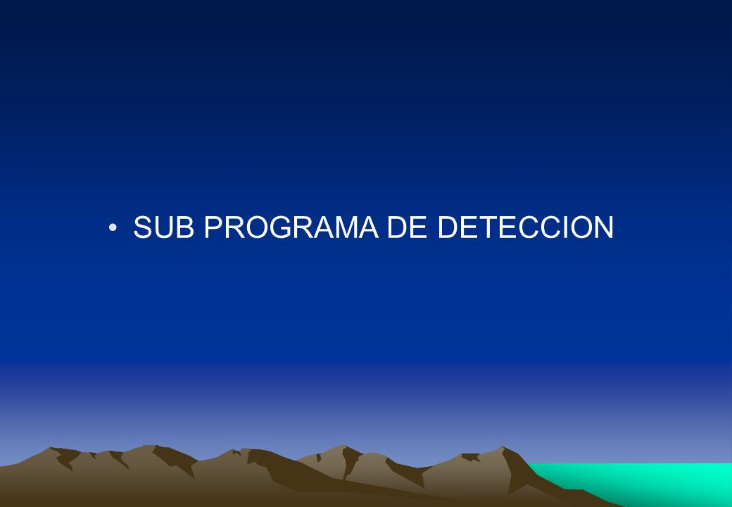 SUB PROGRAMA DE DETECCION