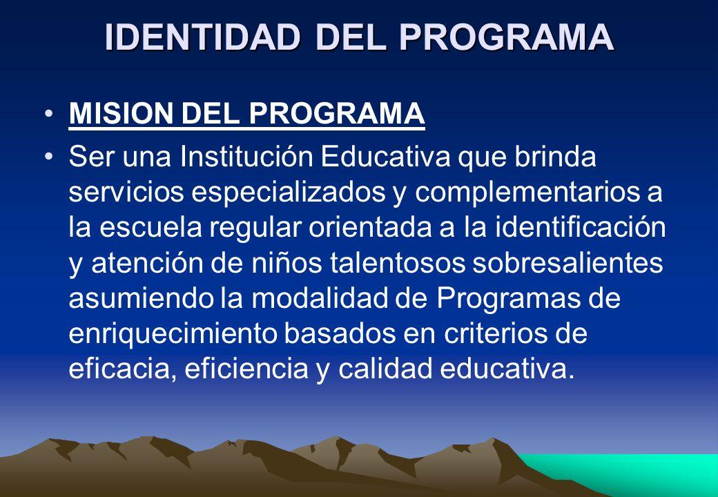 IDENTIDAD DEL PROGRAMA MISION DEL PROGRAMA Ser una Institución Educativa que brinda servicios especializados y complementarios a la escuela regular or