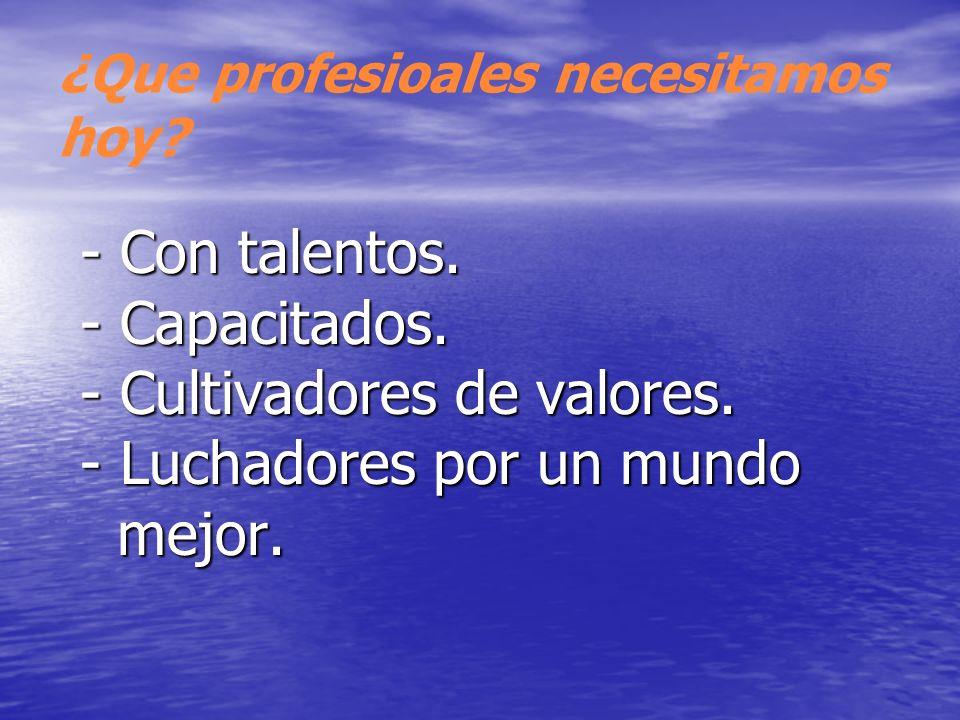 Liderazgo centrado en Valores - - Conocimiento. (Capacitación y experiencia). - - Rapidez de acción. - - Internalización, practica y promoción de valo