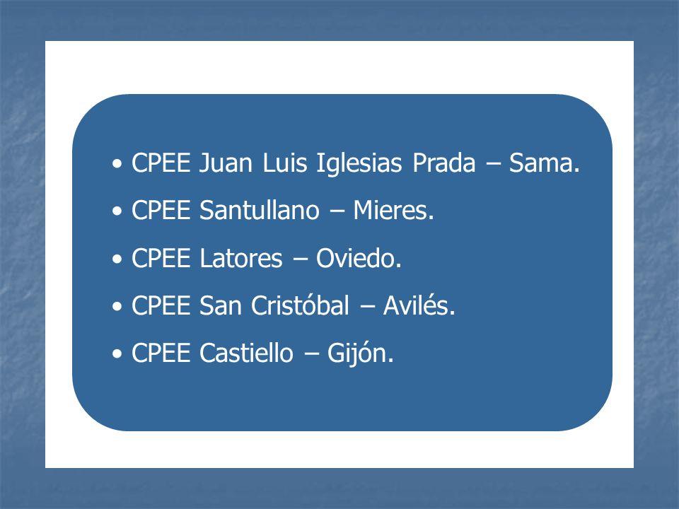 CPEE Juan Luis Iglesias Prada – Sama. CPEE Santullano – Mieres. CPEE Latores – Oviedo. CPEE San Cristóbal – Avilés. CPEE Castiello – Gijón.