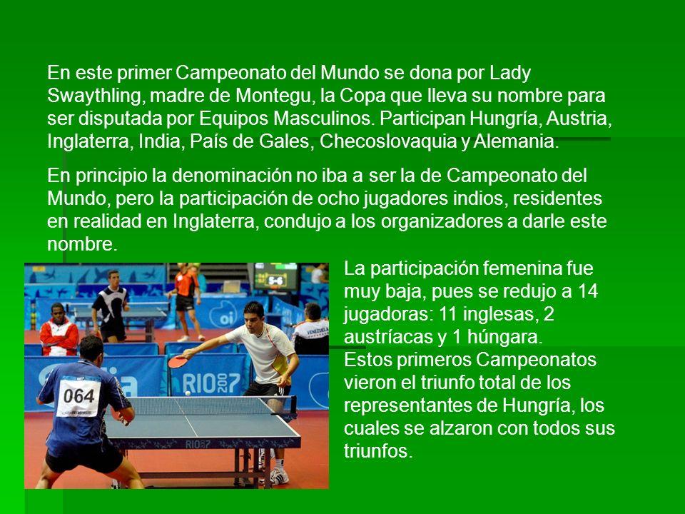 En este primer Campeonato del Mundo se dona por Lady Swaythling, madre de Montegu, la Copa que lleva su nombre para ser disputada por Equipos Masculinos.