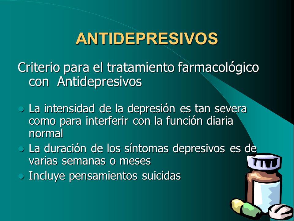 ANTIDEPRESIVOS Clasificación: Clasificación: Antidepresivos tríciclicos o de primera generación Antidepresivos tríciclicos o de primera generación Antidepresivos atípicos o de segunda generación Antidepresivos atípicos o de segunda generación Inhibidores de la MAO Inhibidores de la MAO Sales de Litio Sales de Litio