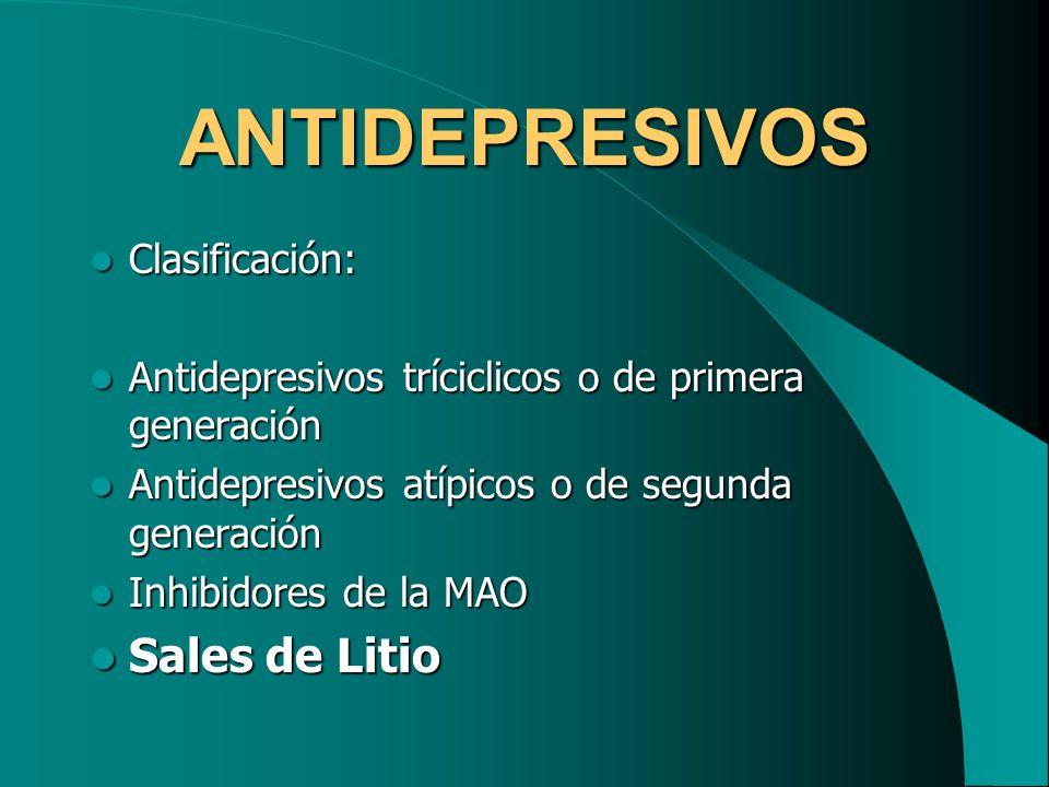 ANTIDEPRESIVOS Clasificación: Clasificación: Antidepresivos tríciclicos o de primera generación Antidepresivos tríciclicos o de primera generación Ant