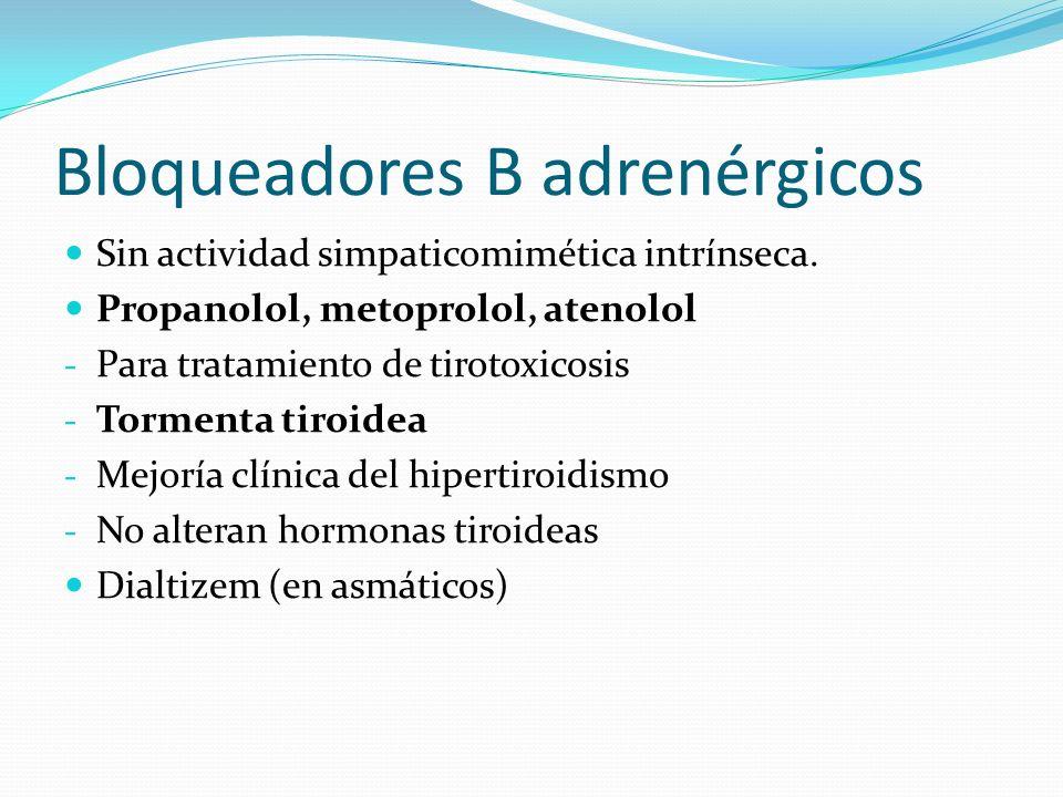 Bloqueadores B adrenérgicos Sin actividad simpaticomimética intrínseca.