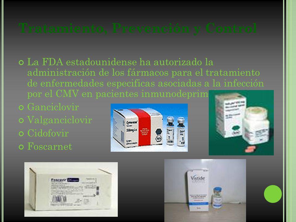 Tratamiento, Prevención y Control La FDA estadounidense ha autorizado la administración de los fármacos para el tratamiento de enfermedades especifica