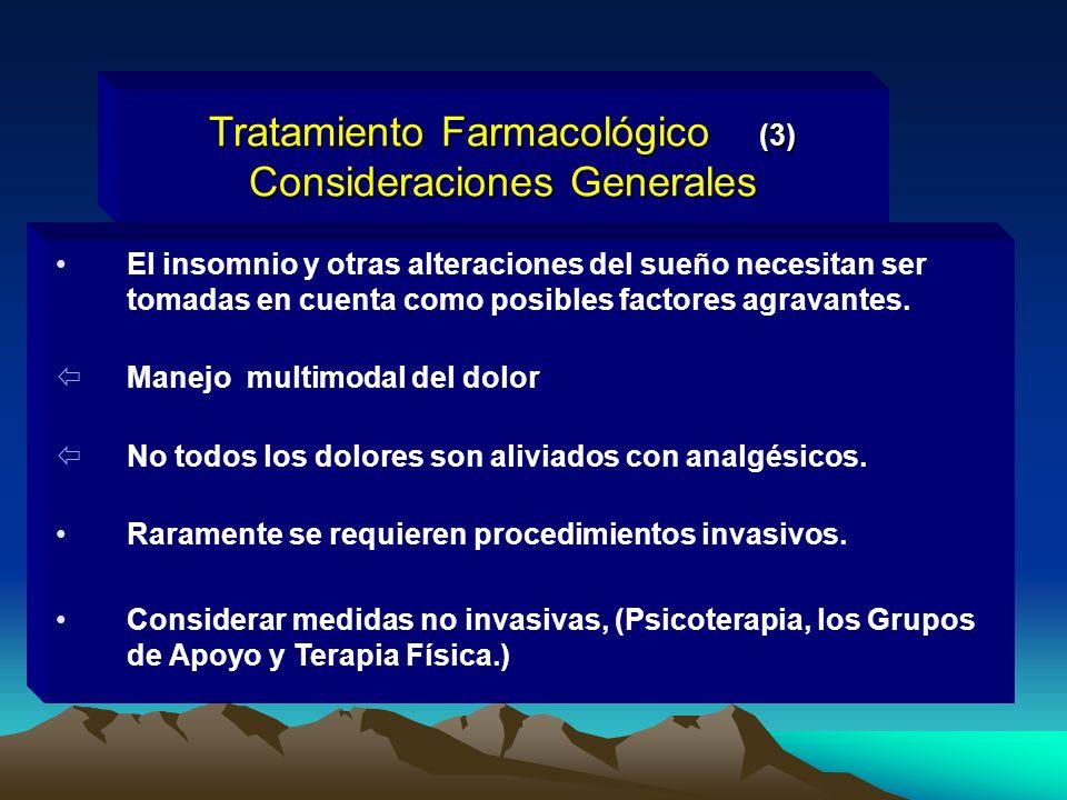 El insomnio y otras alteraciones del sueño necesitan ser tomadas en cuenta como posibles factores agravantes. ïManejo multimodal del dolor ïNo todos l
