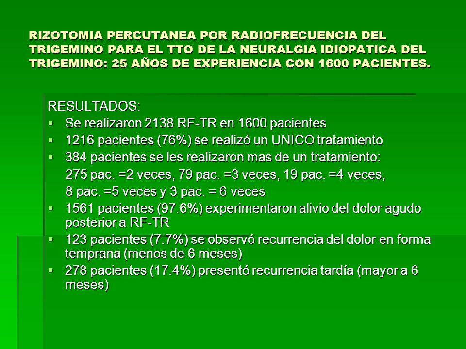 RESULTADOS: Se realizaron 2138 RF-TR en 1600 pacientes Se realizaron 2138 RF-TR en 1600 pacientes 1216 pacientes (76%) se realizó un UNICO tratamiento