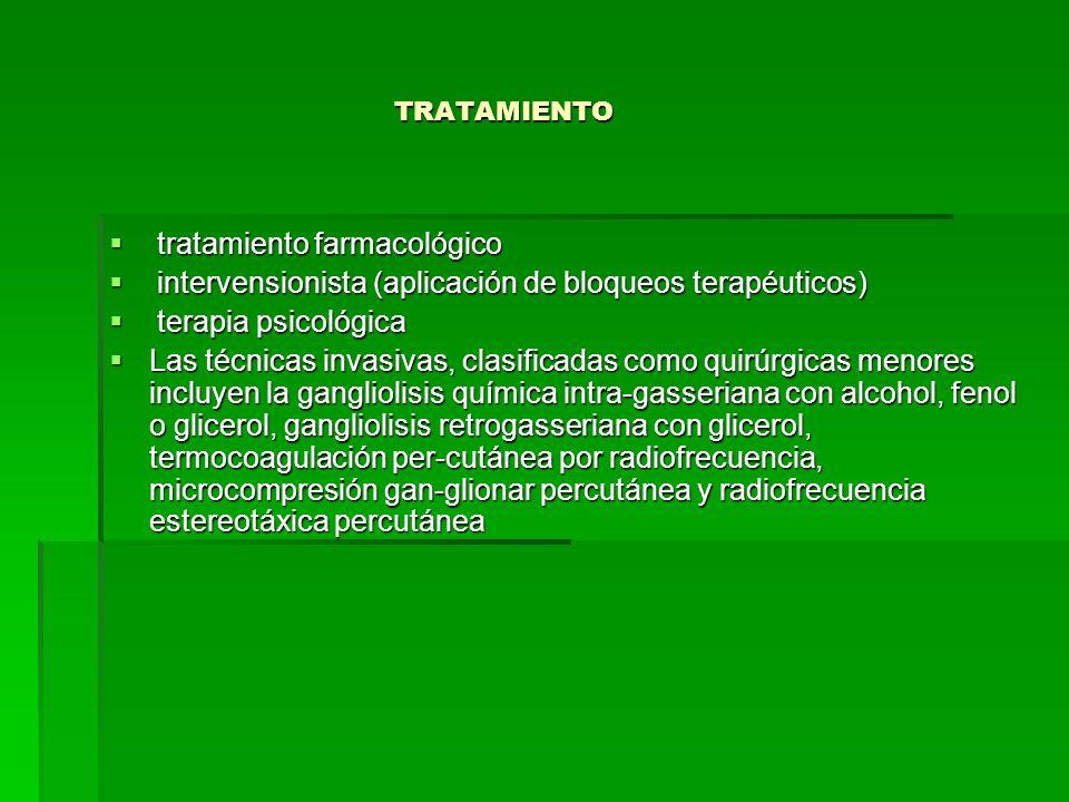 TRATAMIENTO Se ha demostrado que los anticonvulsivantes carbamazepina reducen o controlan el dolor.