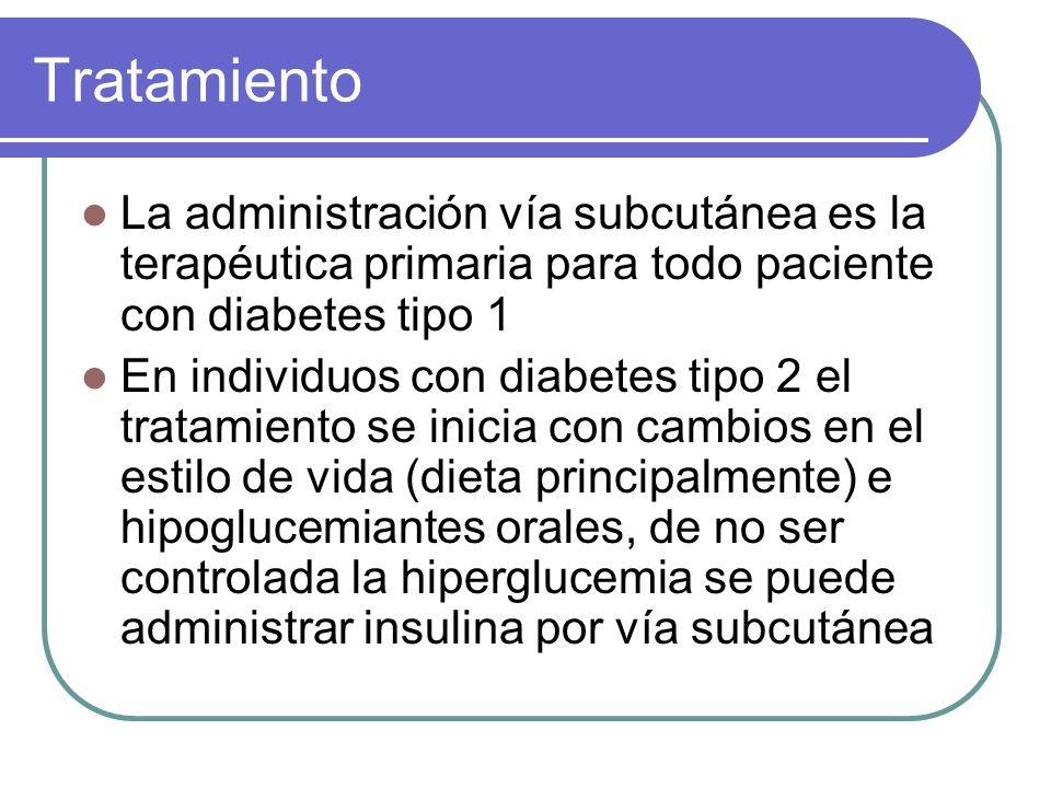 Tratamiento La administración vía subcutánea es la terapéutica primaria para todo paciente con diabetes tipo 1 En individuos con diabetes tipo 2 el tr