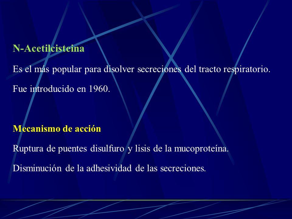 N-Acetilcisteina Es el más popular para disolver secreciones del tracto respiratorio. Fue introducido en 1960. Mecanismo de acción Ruptura de puentes