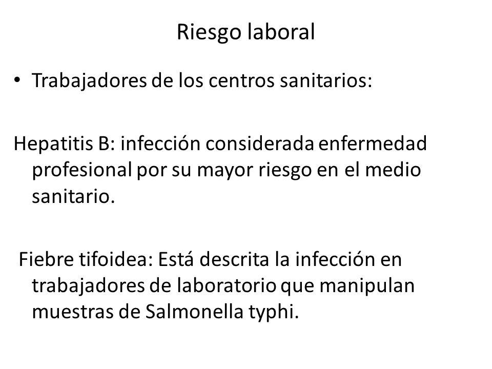 Riesgo laboral Trabajadores de los centros sanitarios: Hepatitis B: infección considerada enfermedad profesional por su mayor riesgo en el medio sanit
