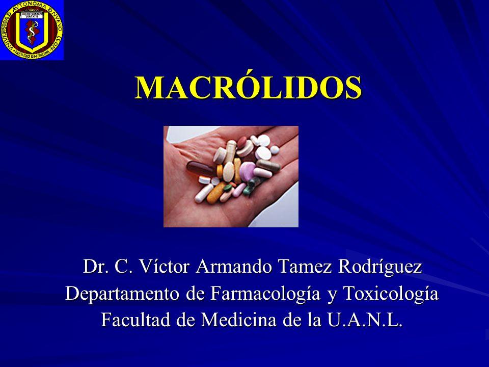 MACRÓLIDOS Dr. C. Víctor Armando Tamez Rodríguez Departamento de Farmacología y Toxicología Facultad de Medicina de la U.A.N.L.