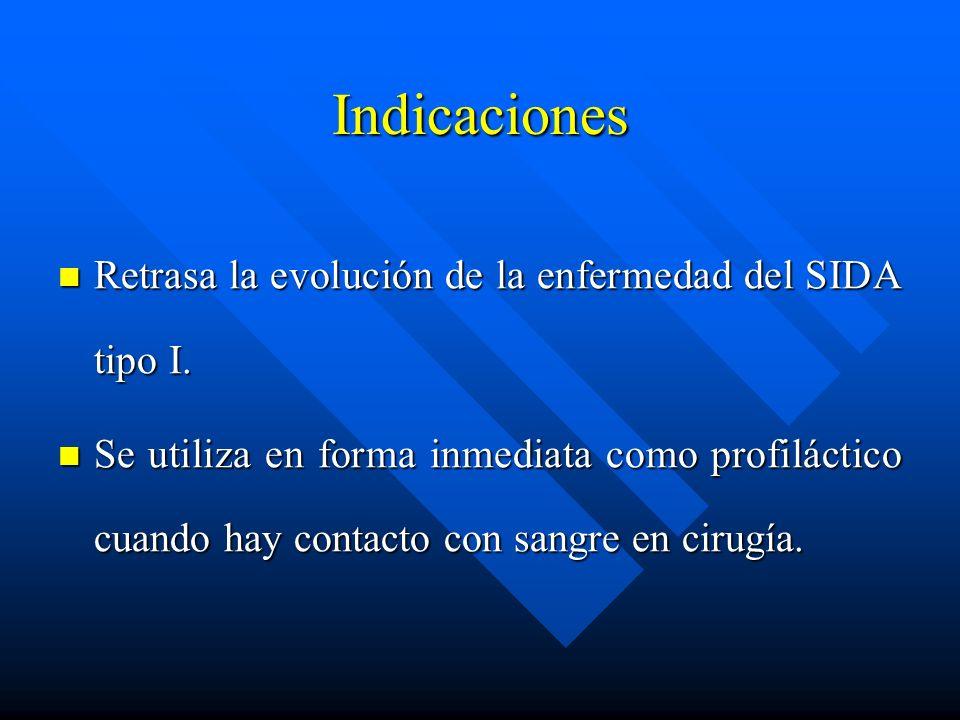 Indicaciones Retrasa la evolución de la enfermedad del SIDA tipo I. Retrasa la evolución de la enfermedad del SIDA tipo I. Se utiliza en forma inmedia