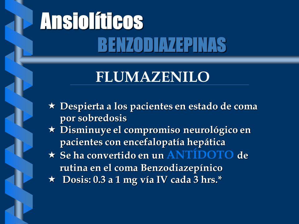 FLUMAZENILO Despierta a los pacientes en estado de coma por sobredosis Despierta a los pacientes en estado de coma por sobredosis Disminuye el comprom