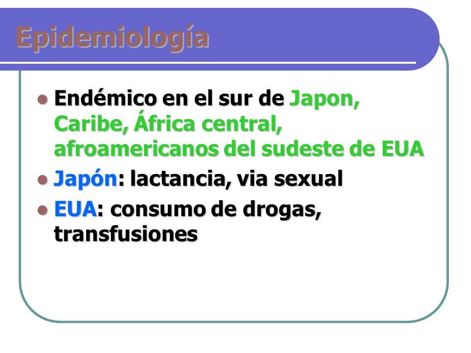 Epidemiología Endémico en el sur de Japon, Caribe, África central, afroamericanos del sudeste de EUA Endémico en el sur de Japon, Caribe, África centr