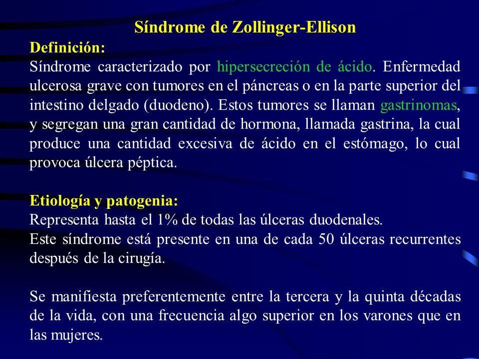Síndrome de Zollinger-Ellison Definición: Síndrome caracterizado por hipersecreción de ácido. Enfermedad ulcerosa grave con tumores en el páncreas o e