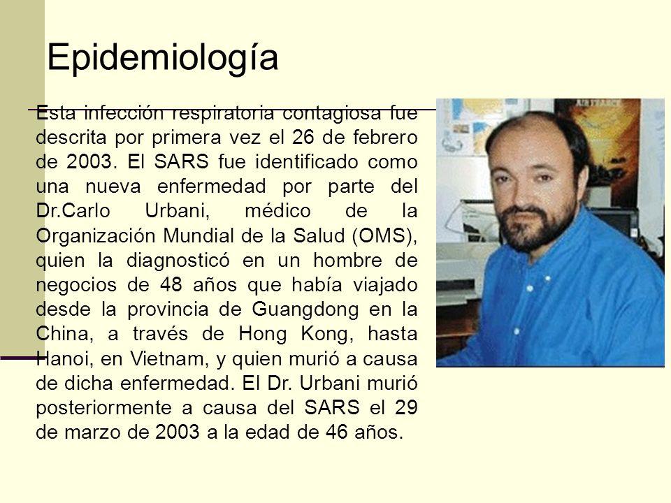 Esta infección respiratoria contagiosa fue descrita por primera vez el 26 de febrero de 2003. El SARS fue identificado como una nueva enfermedad por p