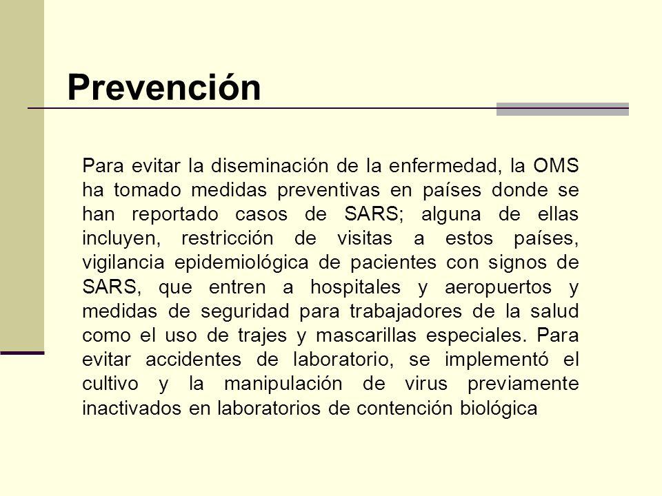 Para evitar la diseminación de la enfermedad, la OMS ha tomado medidas preventivas en países donde se han reportado casos de SARS; alguna de ellas inc