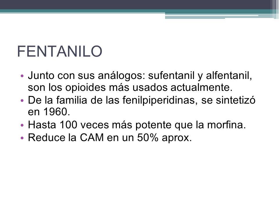 FENTANILO Junto con sus análogos: sufentanil y alfentanil, son los opioides más usados actualmente. De la familia de las fenilpiperidinas, se sintetiz