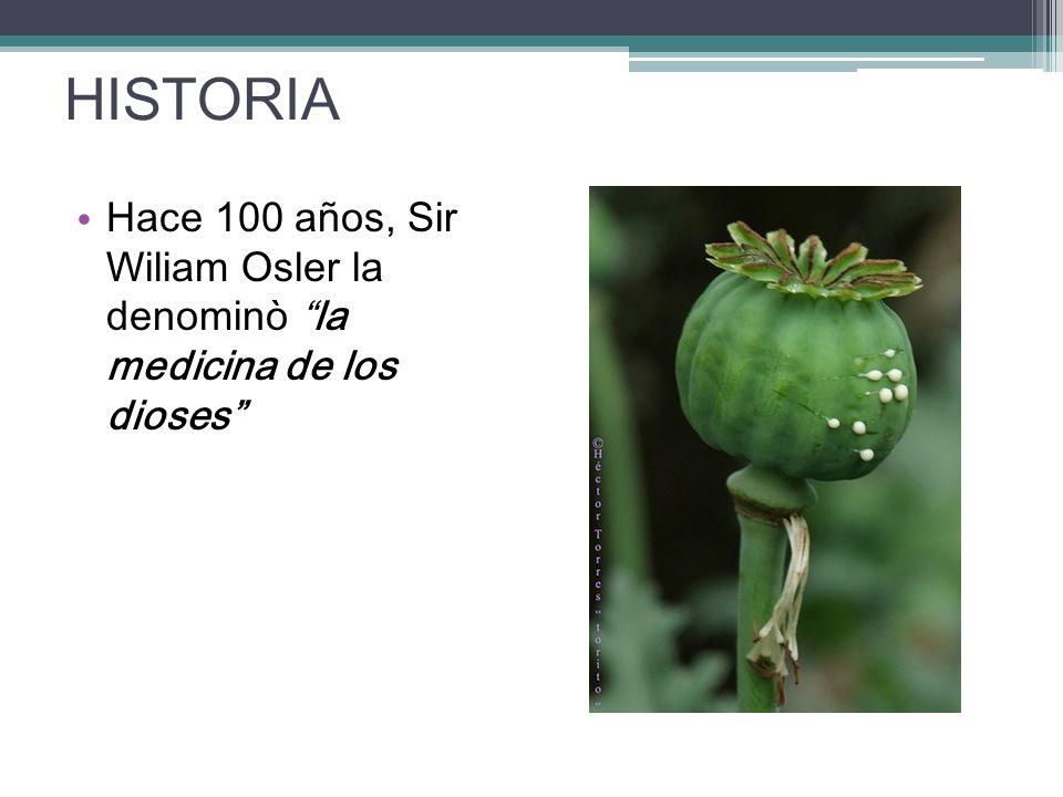 HISTORIA Hace 100 años, Sir Wiliam Osler la denominò la medicina de los dioses