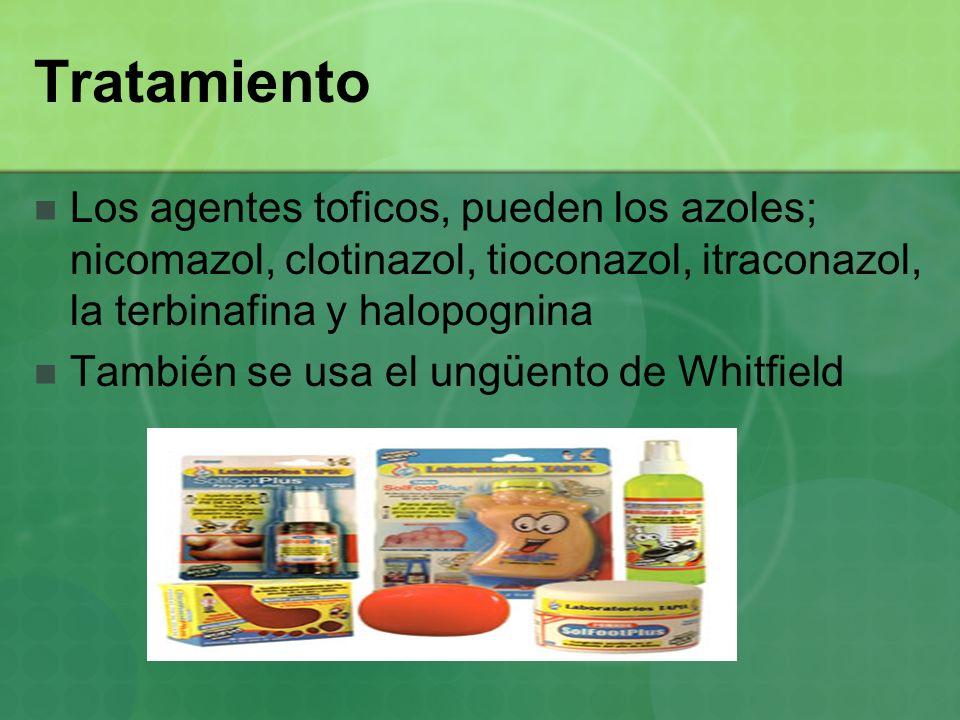 Tratamiento Los agentes toficos, pueden los azoles; nicomazol, clotinazol, tioconazol, itraconazol, la terbinafina y halopognina También se usa el ung