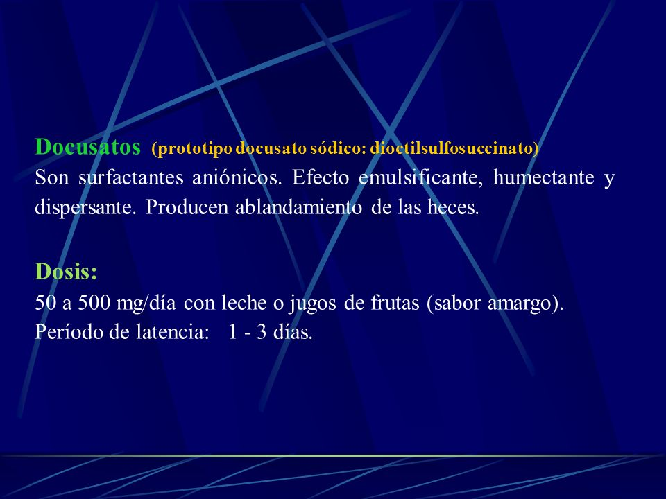 Docusatos (prototipo docusato sódico: dioctilsulfosuccinato) Son surfactantes aniónicos. Efecto emulsificante, humectante y dispersante. Producen abla