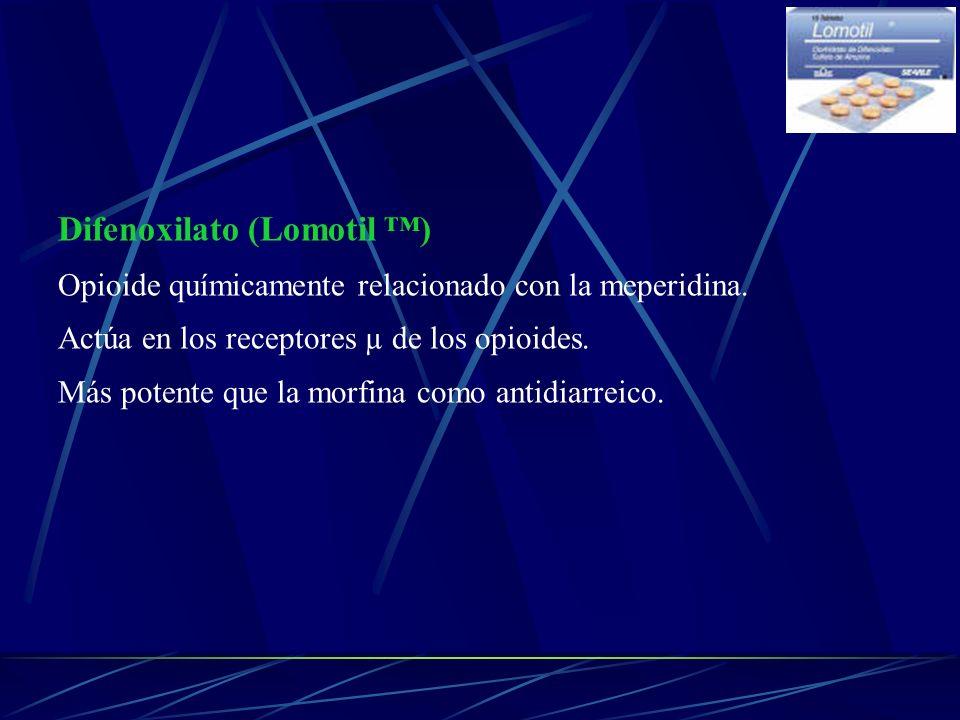 Difenoxilato (Lomotil ) Opioide químicamente relacionado con la meperidina. Actúa en los receptores µ de los opioides. Más potente que la morfina como