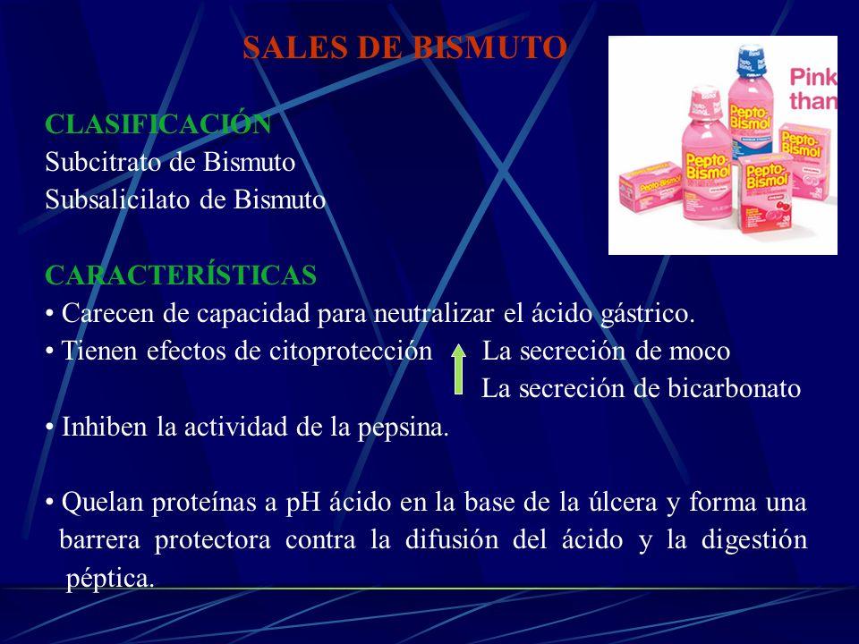 SALES DE BISMUTO CLASIFICACIÓN Subcitrato de Bismuto Subsalicilato de Bismuto CARACTERÍSTICAS Carecen de capacidad para neutralizar el ácido gástrico.
