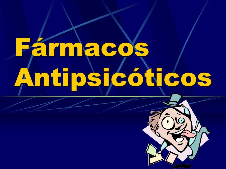 Fármacos Antipsicóticos