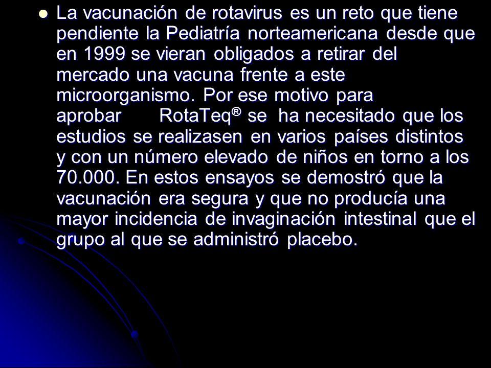 La vacunación de rotavirus es un reto que tiene pendiente la Pediatría norteamericana desde que en 1999 se vieran obligados a retirar del mercado una