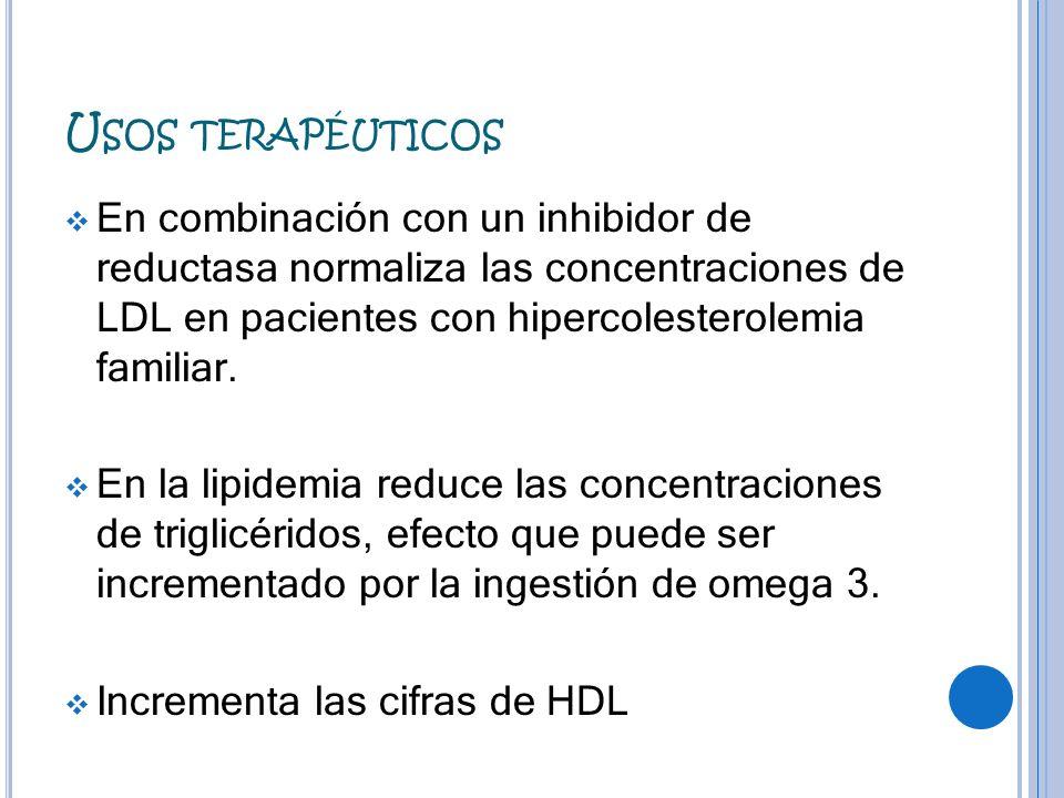 U SOS TERAPÉUTICOS En combinación con un inhibidor de reductasa normaliza las concentraciones de LDL en pacientes con hipercolesterolemia familiar. En