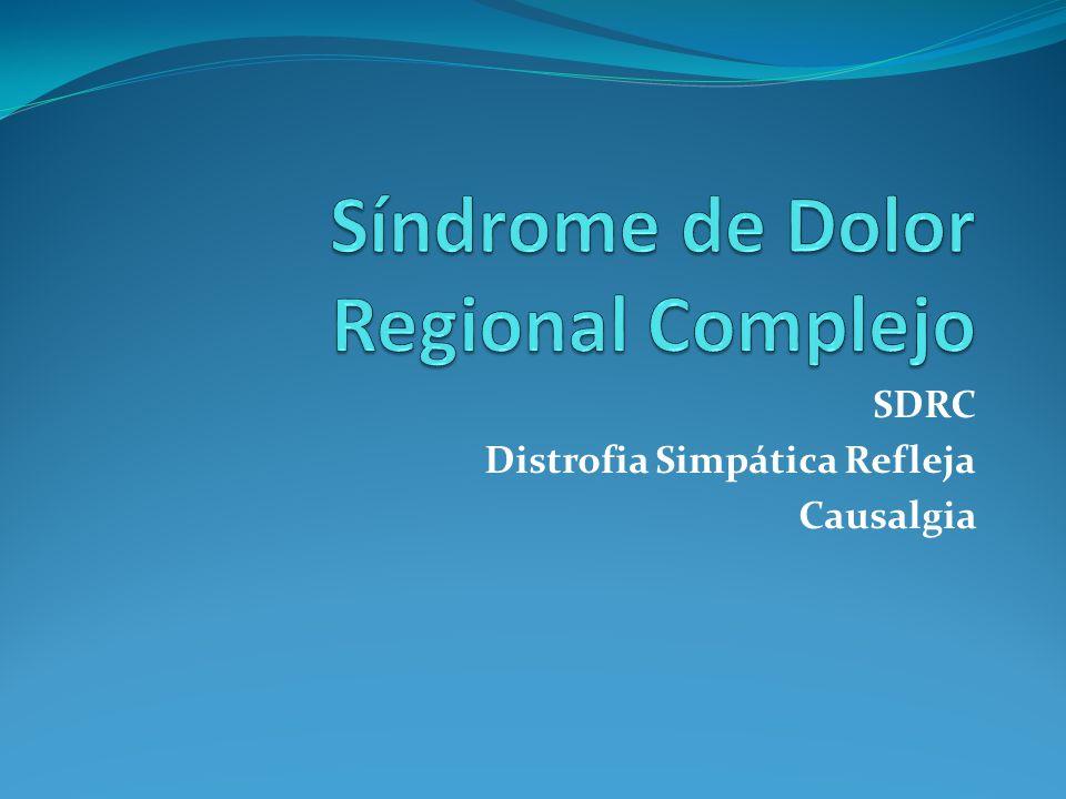 SDRC Distrofia Simpática Refleja Causalgia