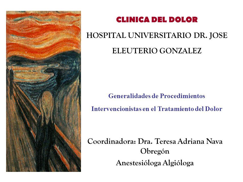 CLINICA DEL DOLOR HOSPITAL UNIVERSITARIO DR. JOSE ELEUTERIO GONZALEZ Generalidades de Procedimientos Intervencionistas en el Tratamiento del Dolor Coo