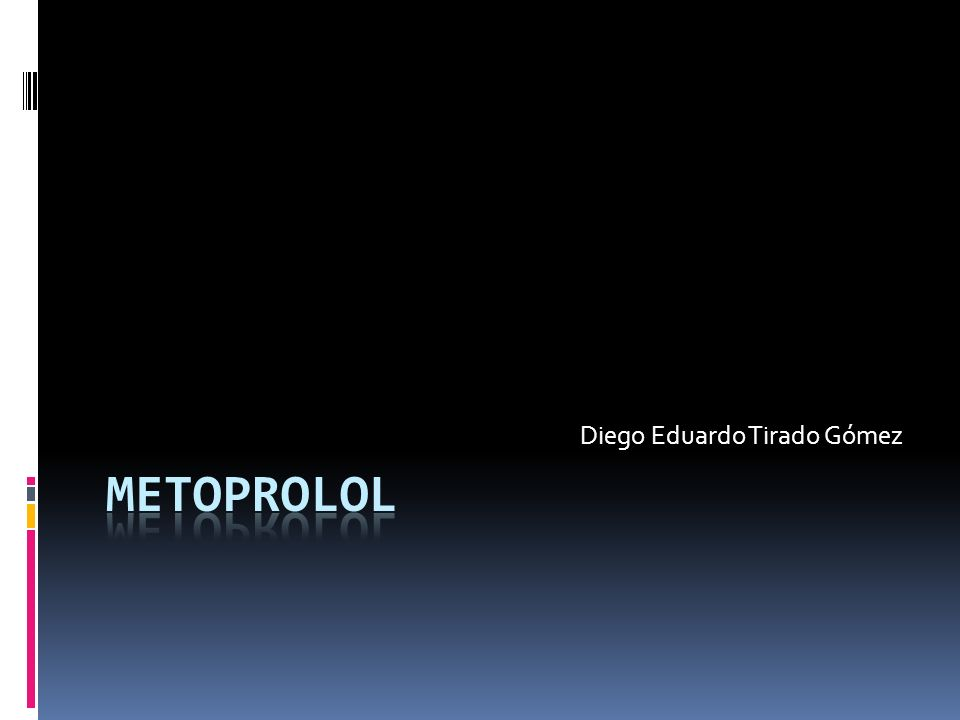 Metoprolol Introducción Fórmula Indicaciones Vía de Administración Laboratorio Dosis Presentación Salir