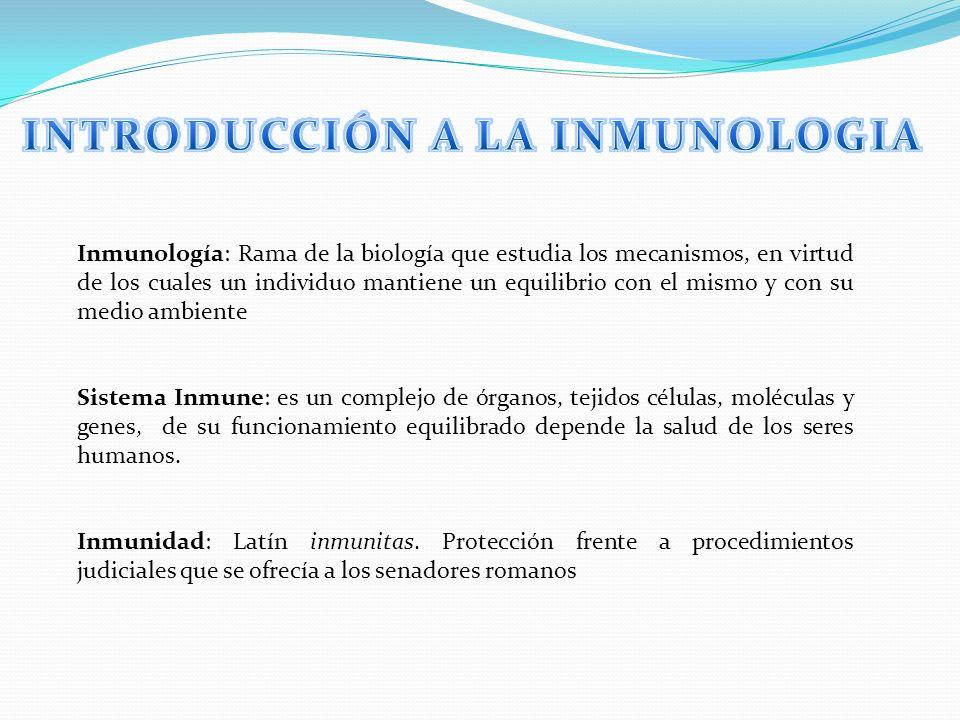 Inmunología: Rama de la biología que estudia los mecanismos, en virtud de los cuales un individuo mantiene un equilibrio con el mismo y con su medio a
