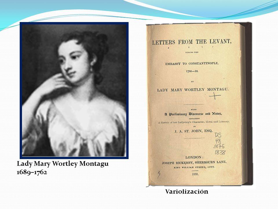Lady Mary Wortley Montagu 1689–1762 Variolización