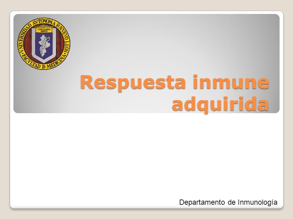 Respuesta inmune adquirida Departamento de Inmunología