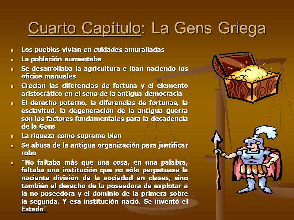 Cuarto Capítulo: La Gens Griega Los pueblos vivían en cuidades amuralladas Los pueblos vivían en cuidades amuralladas La población aumentaba La poblac
