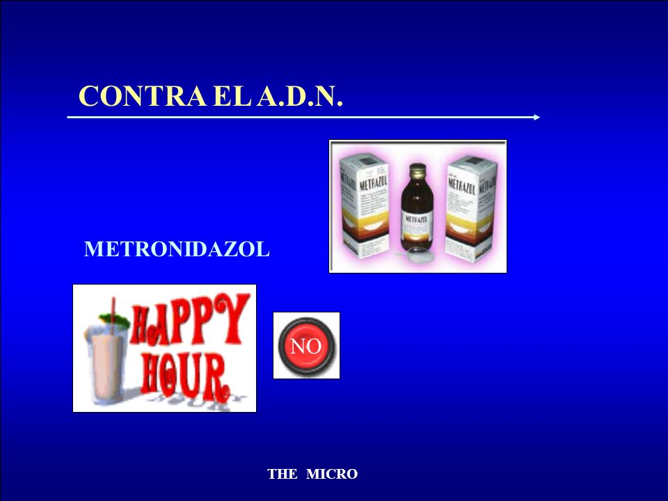 THE MICRO CONTRA EL A.D.N. METRONIDAZOL NO