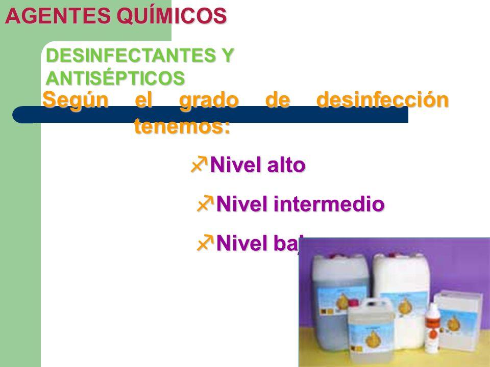 DESINFECTANTES Y ANTISÉPTICOS Según el grado de desinfección tenemos: Nivel alto Nivel alto Nivel intermedio Nivel intermedio Nivel bajo Nivel bajo AG