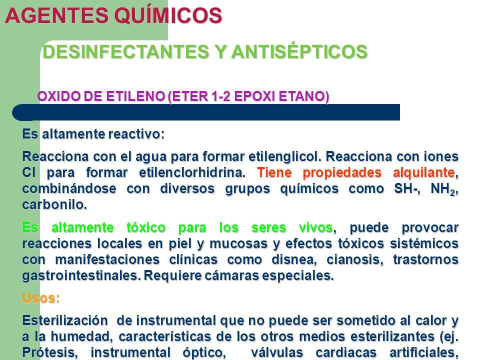 OXIDO DE ETILENO (ETER 1-2 EPOXI ETANO) Es altamente reactivo: Reacciona con el agua para formar etilenglicol. Reacciona con iones Cl para formar etil