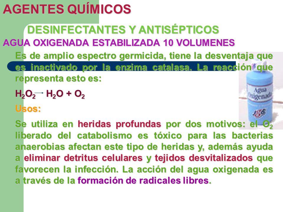 AGUA OXIGENADA ESTABILIZADA 10 VOLUMENES Es de amplio espectro germicida, tiene la desventaja que es inactivado por la enzima catalasa. La reacción qu