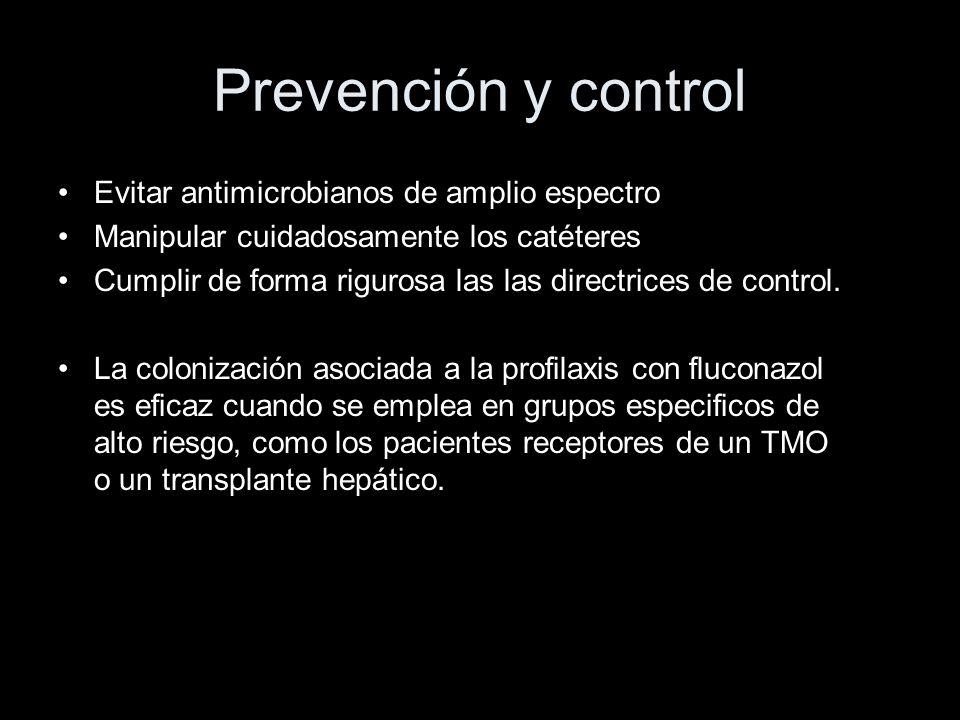 Prevención y control Evitar antimicrobianos de amplio espectro Manipular cuidadosamente los catéteres Cumplir de forma rigurosa las las directrices de control.