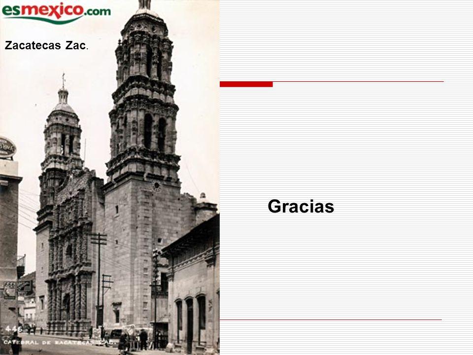 Zacatecas Zac. Gracias
